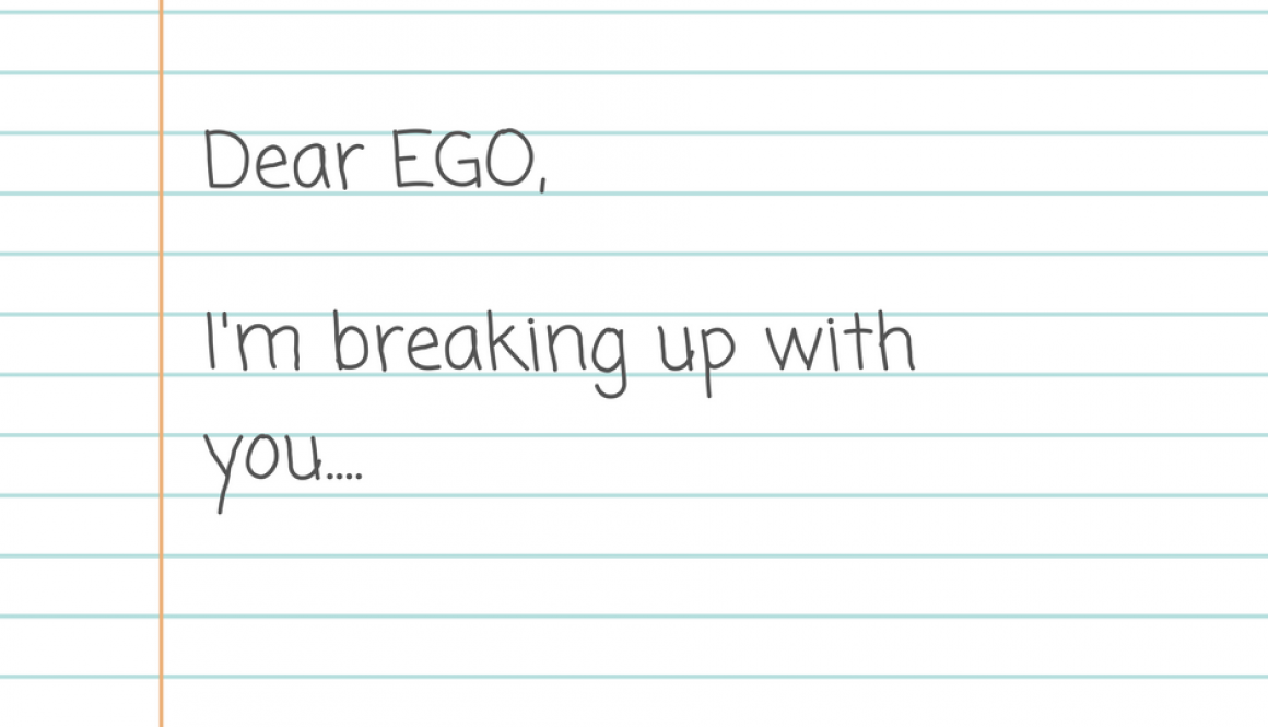 Breaking up with ego
